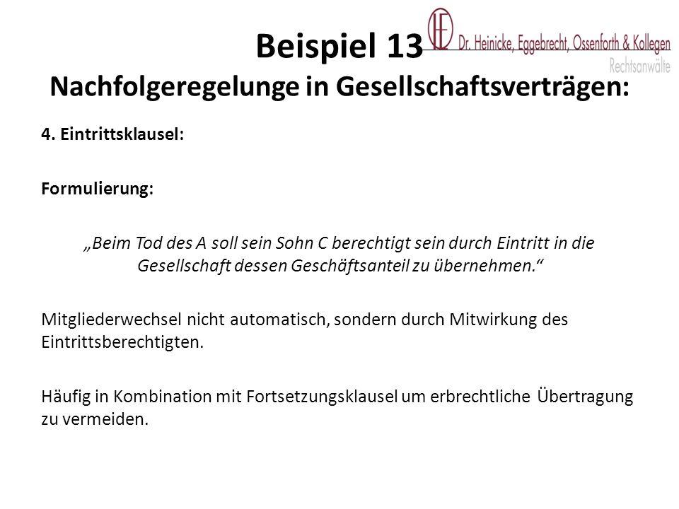 Beispiel 13 Nachfolgeregelunge in Gesellschaftsverträgen: