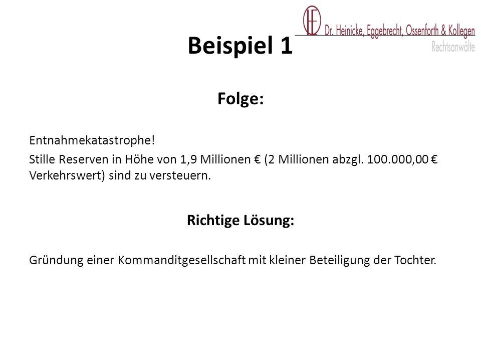 Beispiel 1 Folge: Richtige Lösung: Entnahmekatastrophe!