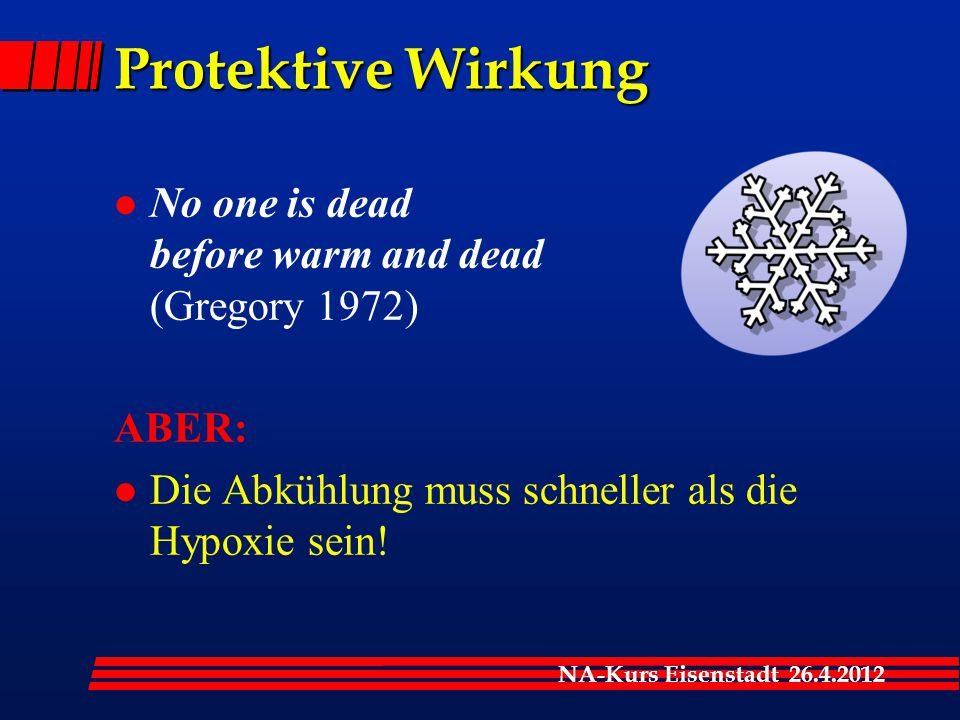 Protektive Wirkung No one is dead before warm and dead (Gregory 1972)