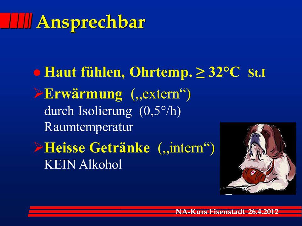 Ansprechbar Haut fühlen, Ohrtemp. ≥ 32°C St.I