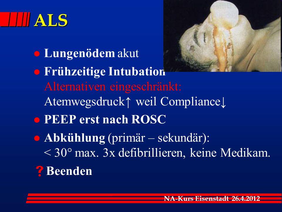 ALS Lungenödem akut. Frühzeitige Intubation Alternativen eingeschränkt: Atemwegsdruck↑ weil Compliance↓