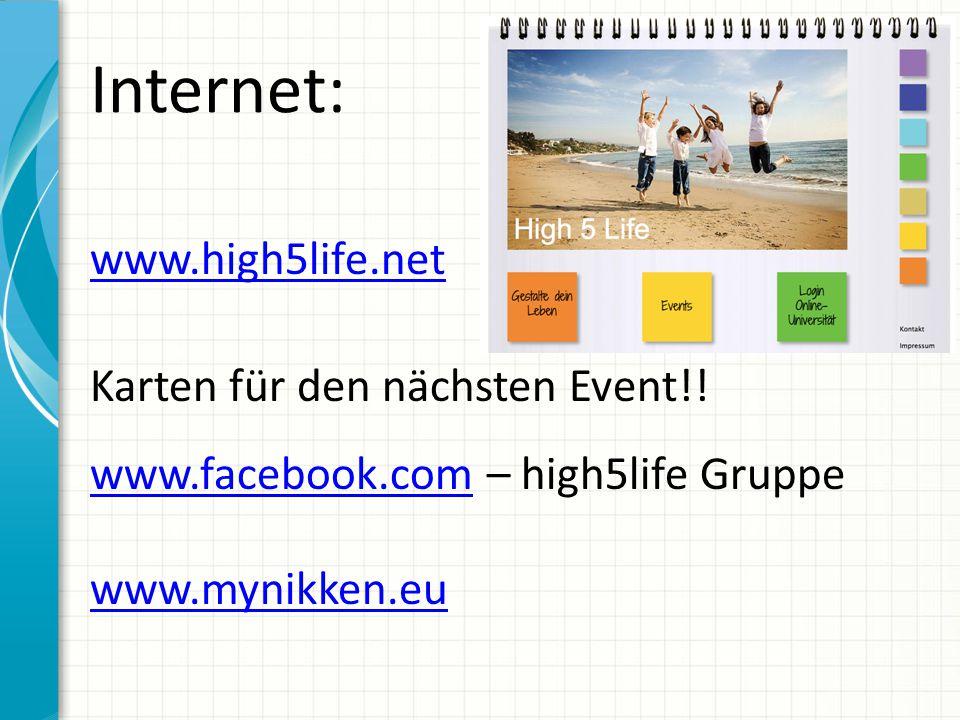 Internet: www.high5life.net Karten für den nächsten Event!.
