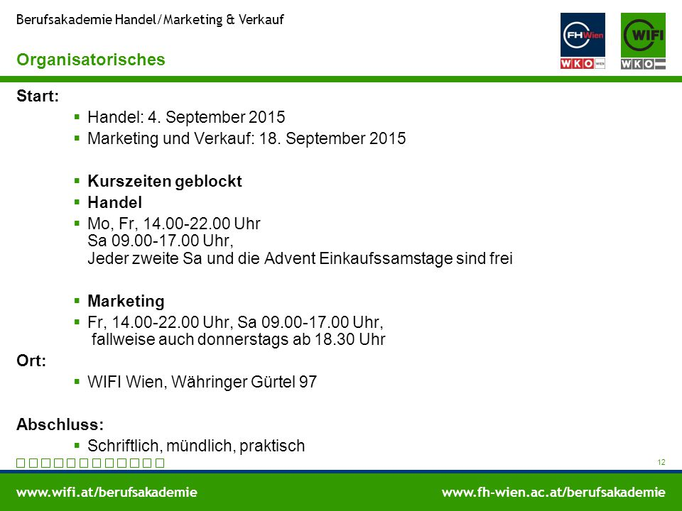 Organisatorisches Start: Handel: 4. September 2015