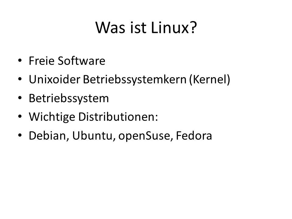 Was ist Linux Freie Software Unixoider Betriebssystemkern (Kernel)