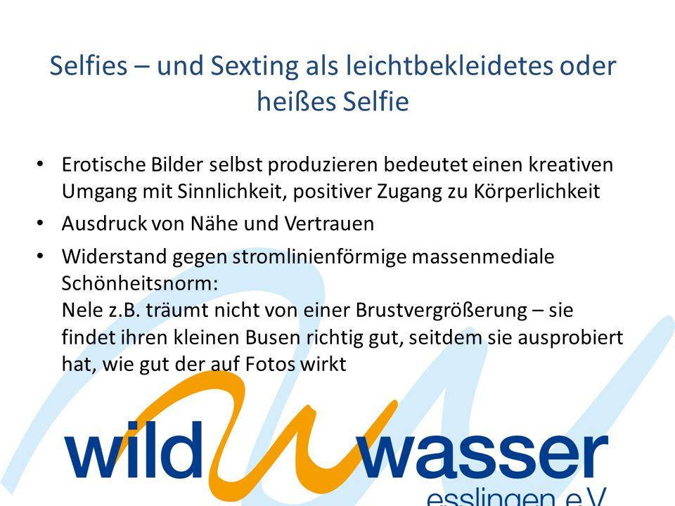Selfies – und Sexting als leichtbekleidetes oder heißes Selfie
