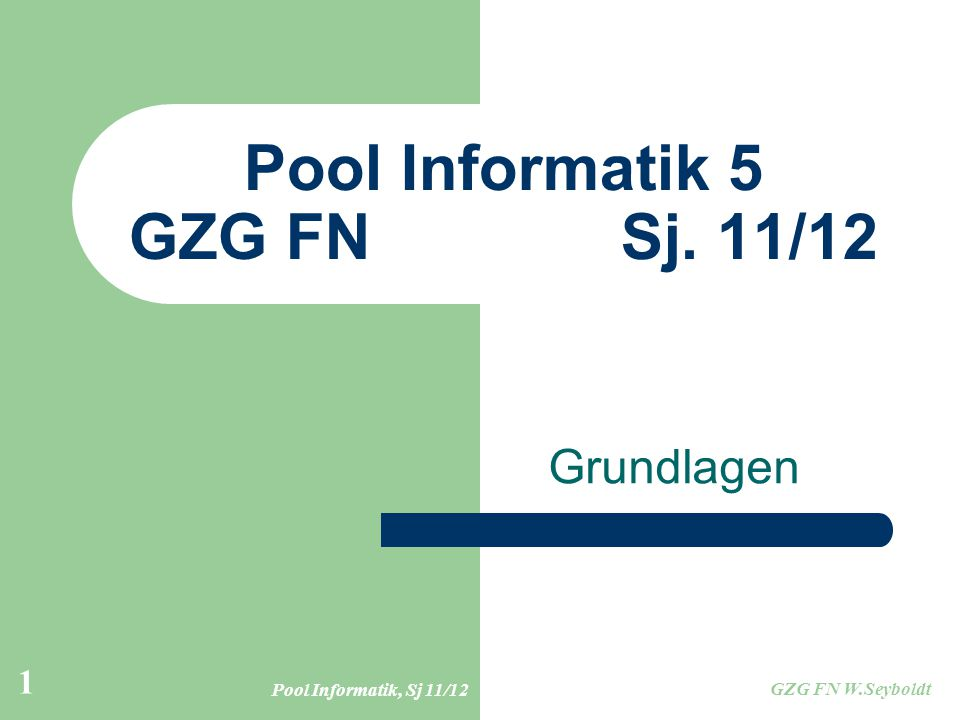 Pool Informatik 5 GZG FN Sj. 11/12