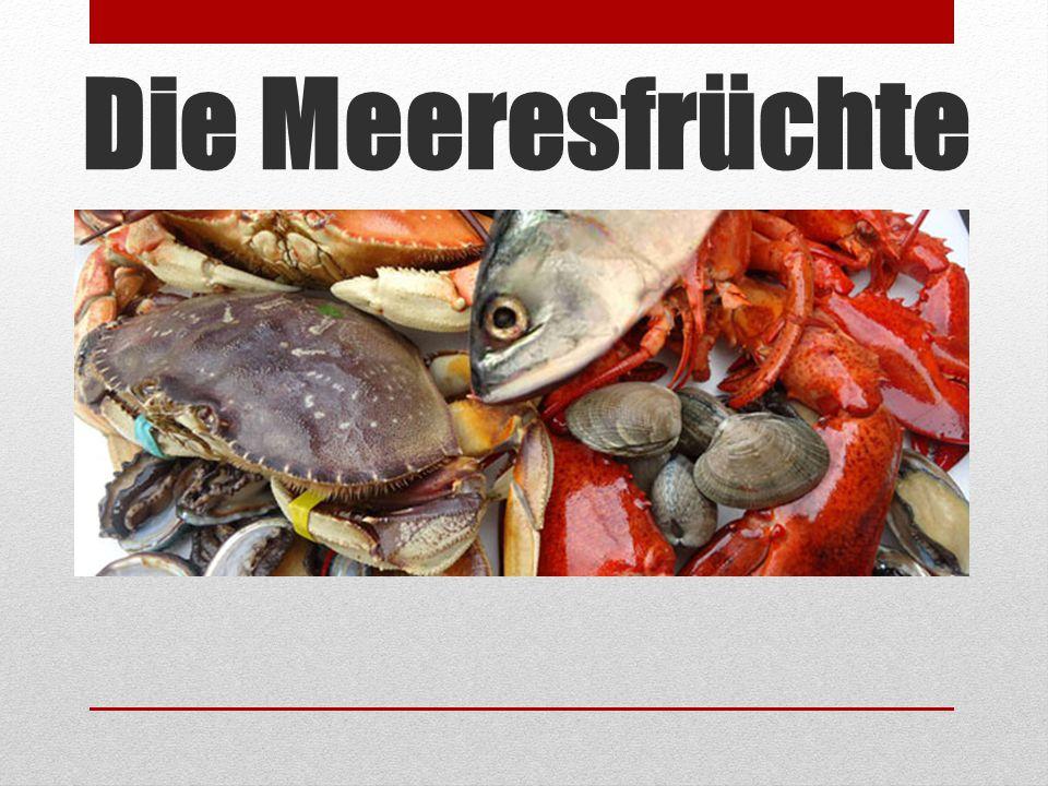Die Meeresfrüchte
