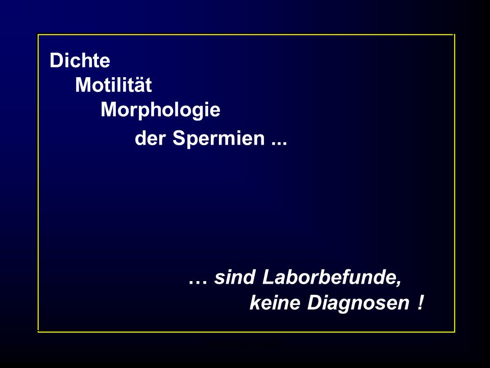 … sind Laborbefunde, Dichte Motilität Morphologie der Spermien ...