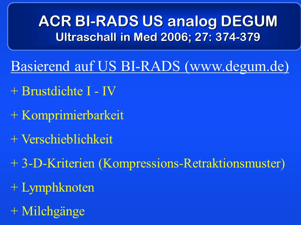 ACR BI-RADS US analog DEGUM Ultraschall in Med 2006; 27: 374-379
