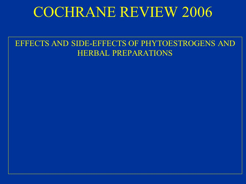 EFFECTS AND SIDE-EFFECTS OF PHYTOESTROGENS AND HERBAL PREPARATIONS