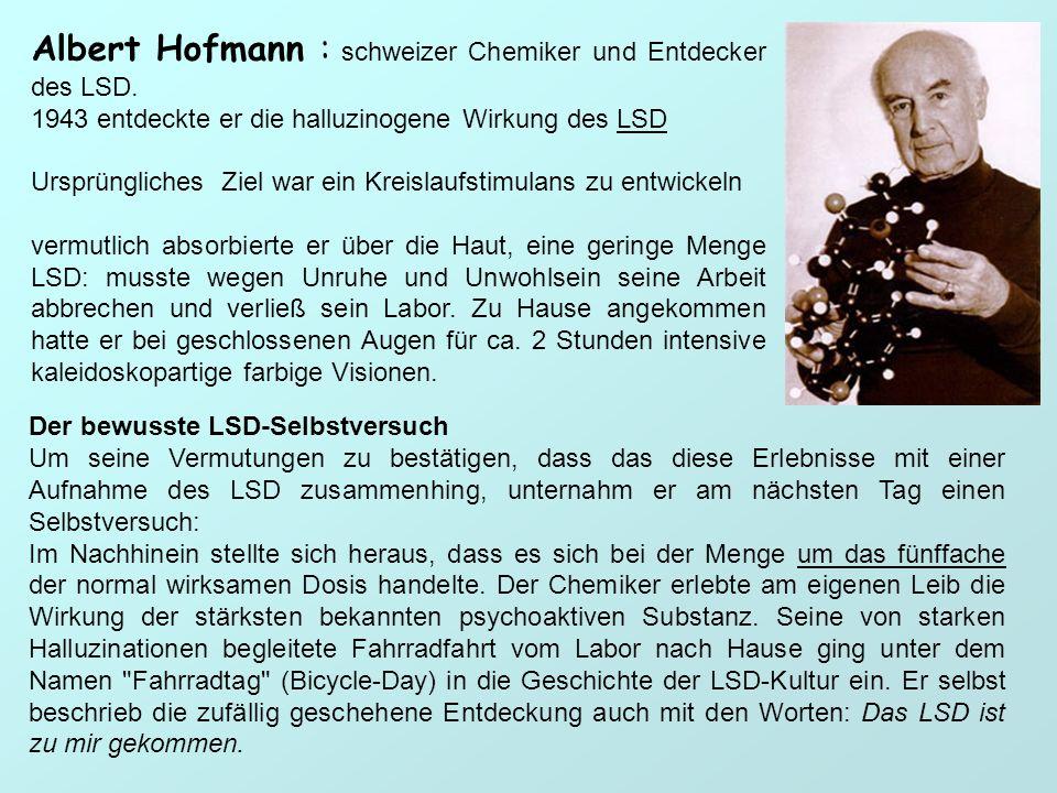 Albert Hofmann : schweizer Chemiker und Entdecker des LSD.