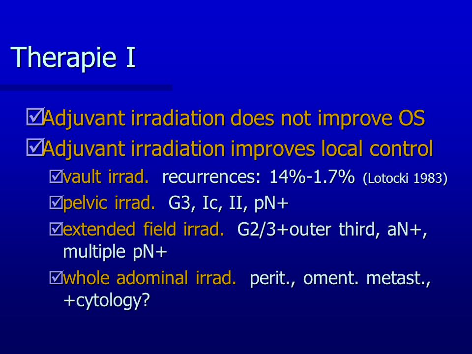 Therapie I Adjuvant irradiation does not improve OS