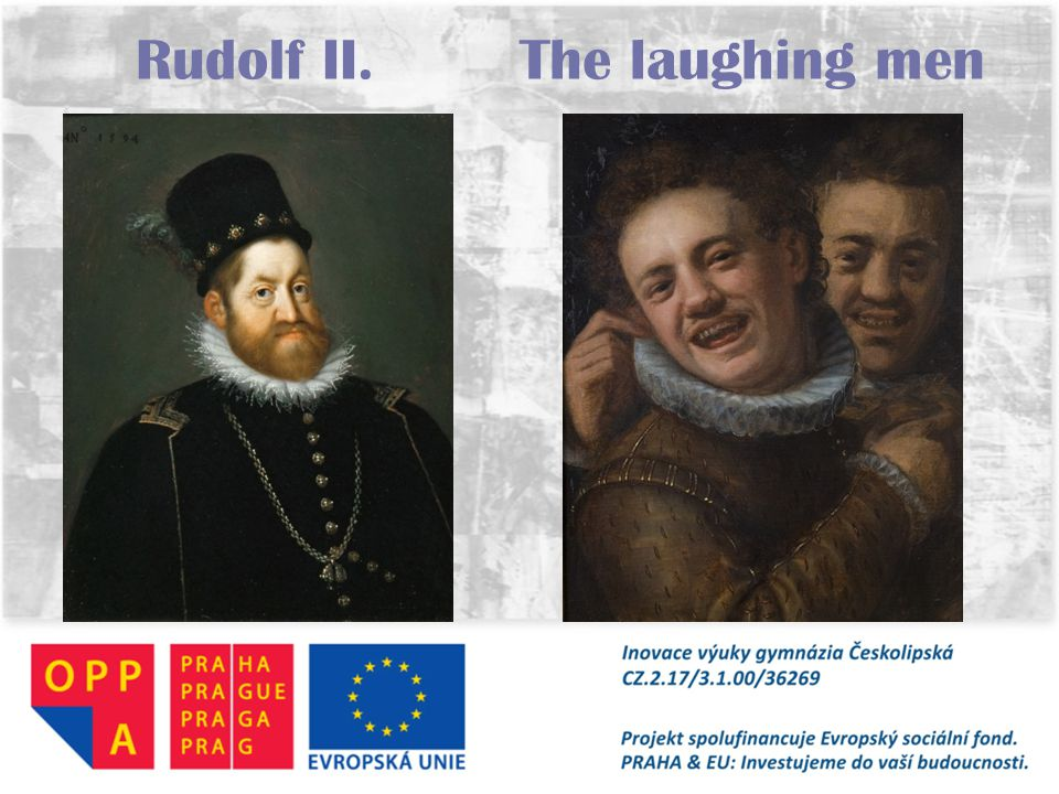 Rudolf II. The laughing men