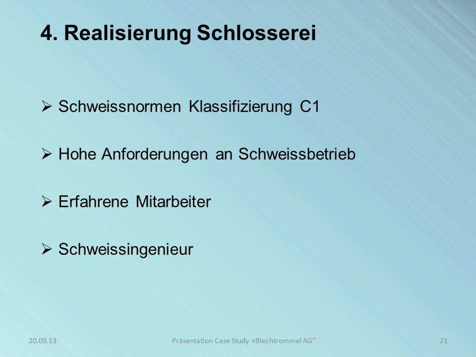 4. Realisierung Schlosserei / Schweissingenieur