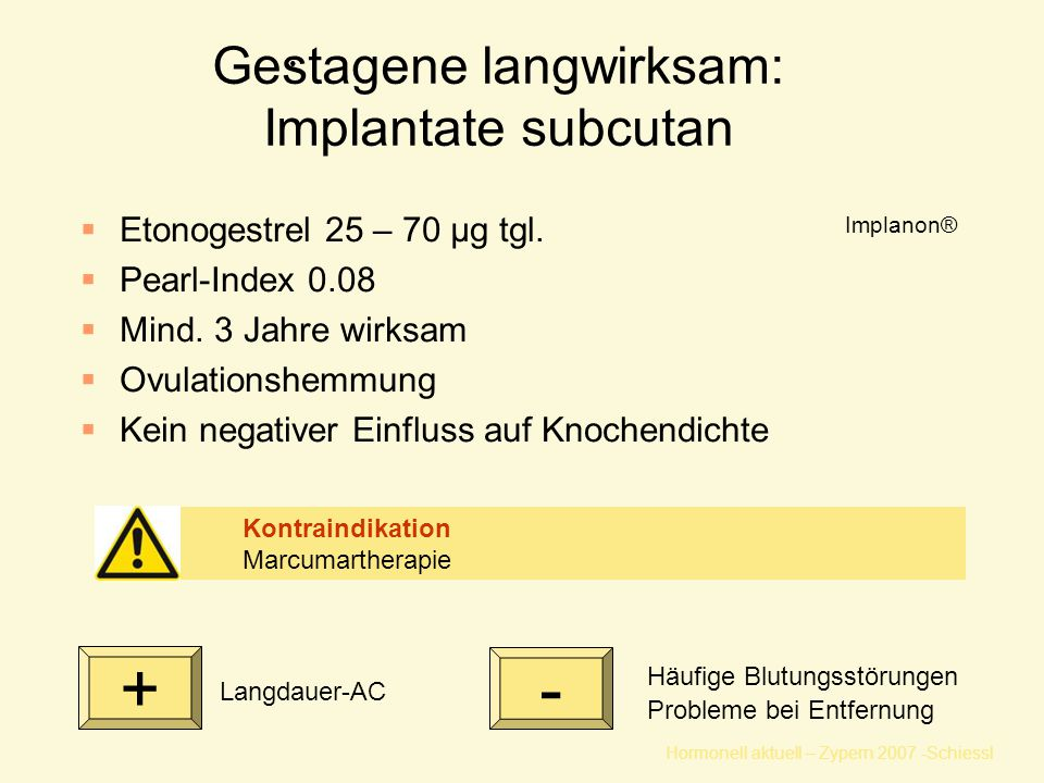 Gestagene langwirksam: Implantate subcutan