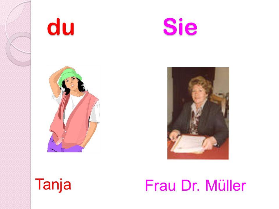du Sie Tanja Frau Dr. Müller