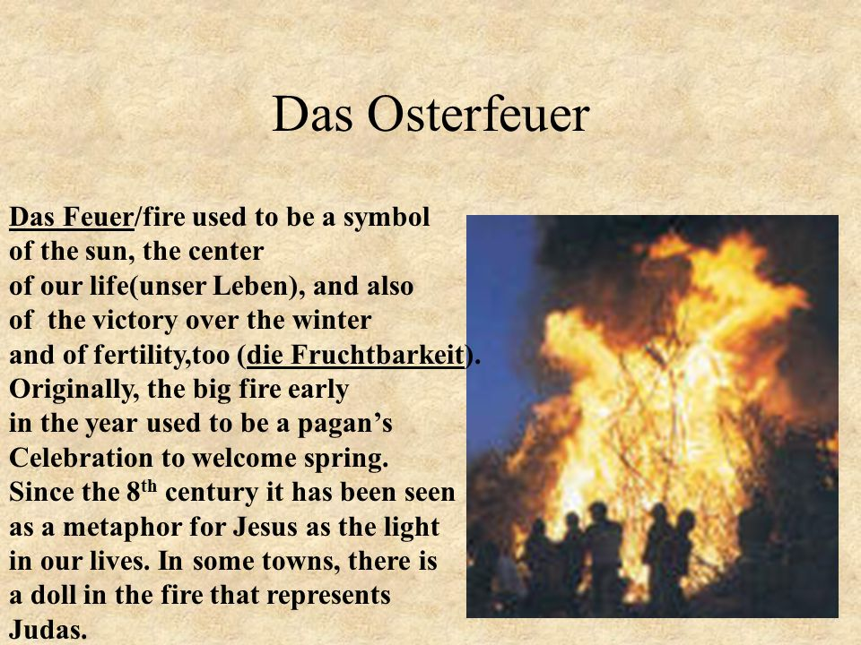 Das Osterfeuer Das Feuer/fire used to be a symbol