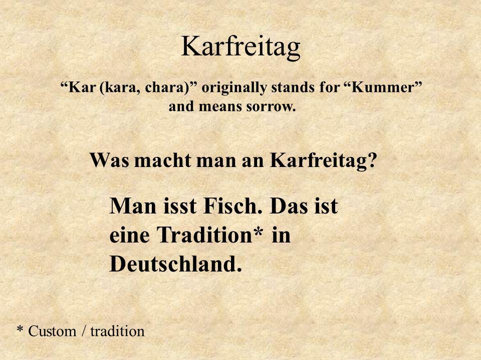 Karfreitag Man isst Fisch. Das ist eine Tradition* in Deutschland.
