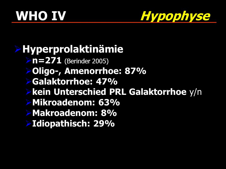 WHO IV Hypophyse Hyperprolaktinämie n=271 (Berinder 2005)
