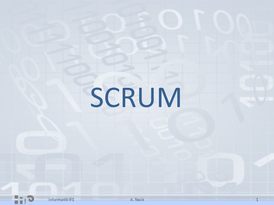 SCRUM Informatik IF1 A. Neck