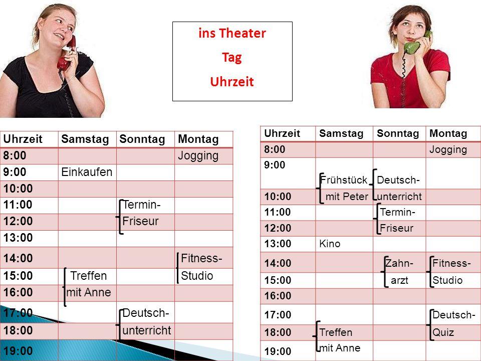 ins Theater Tag Uhrzeit Uhrzeit Samstag Sonntag Montag 8:00 Jogging