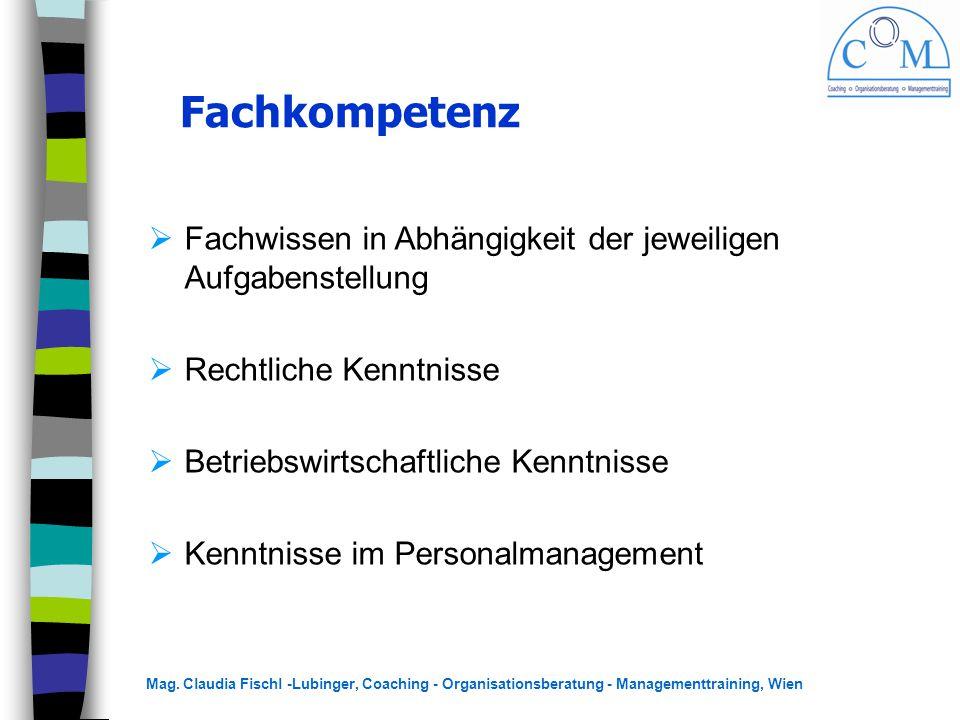Fachkompetenz Fachwissen in Abhängigkeit der jeweiligen Aufgabenstellung. Rechtliche Kenntnisse. Betriebswirtschaftliche Kenntnisse.