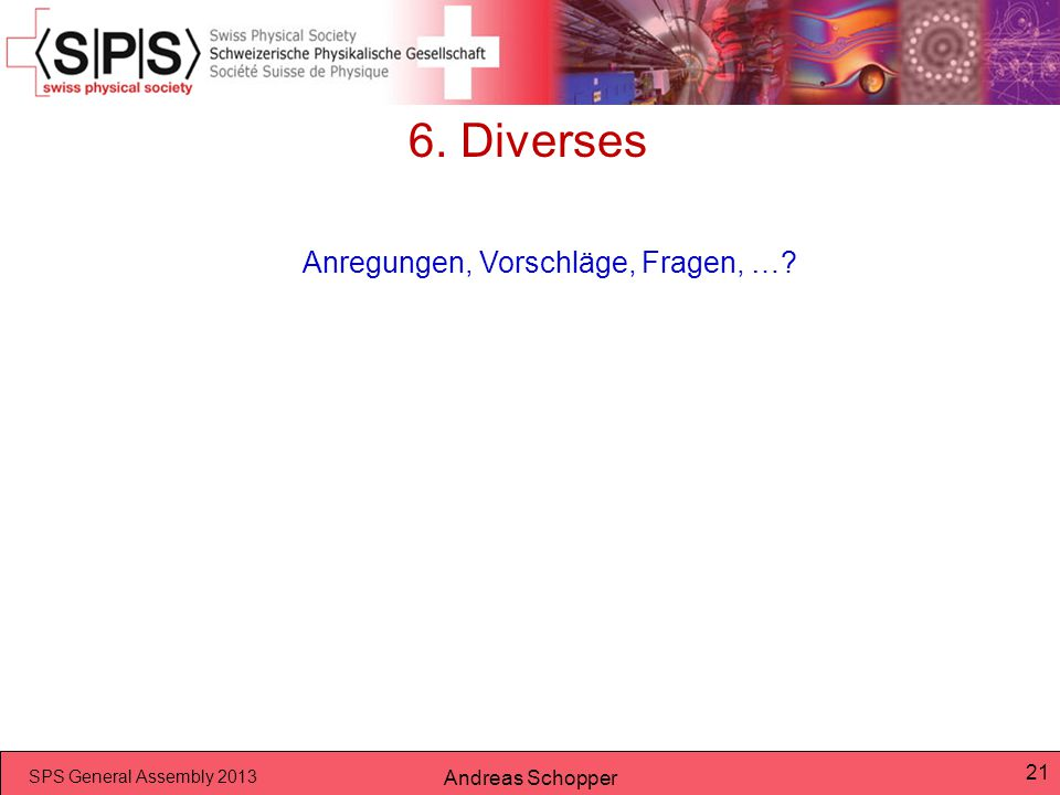 6. Diverses Anregungen, Vorschläge, Fragen, … Andreas Schopper