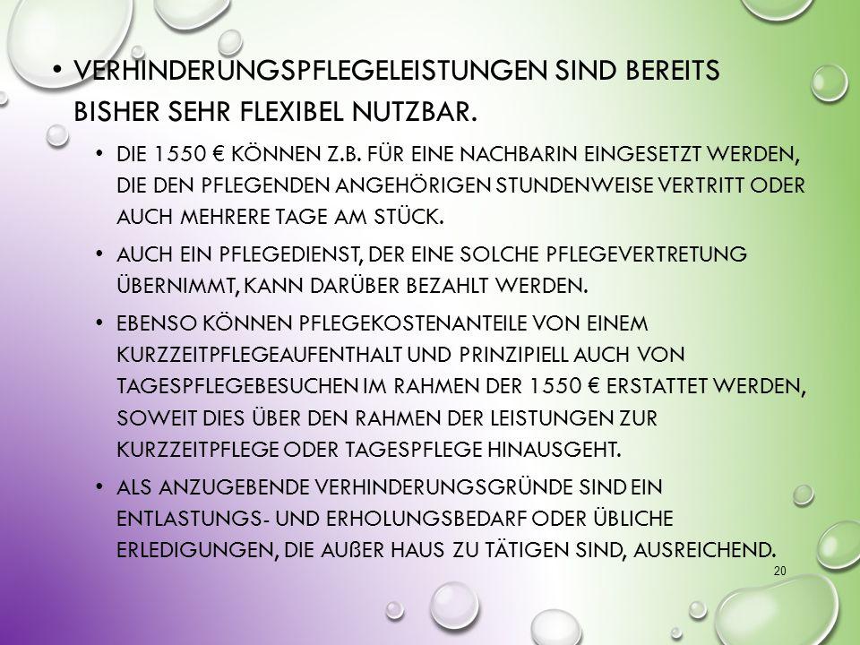 14.10.2013 Verhinderungspflegeleistungen sind bereits bisher sehr flexibel nutzbar.