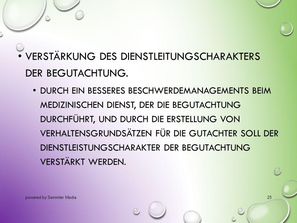 Verstärkung des Dienstleitungscharakters der Begutachtung.