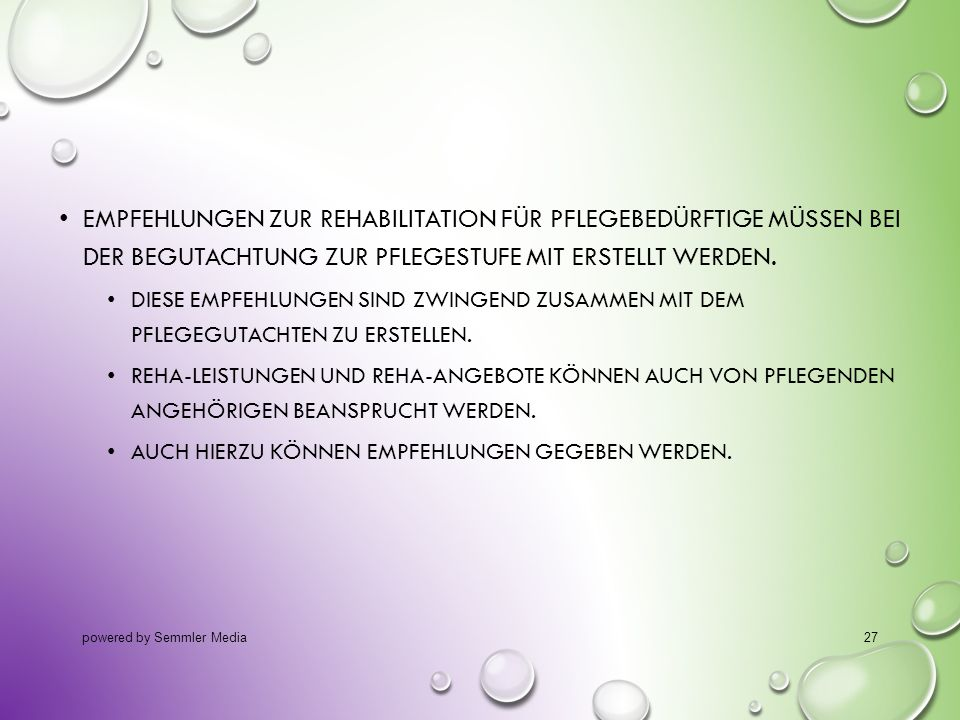 14.10.2013 Empfehlungen zur Rehabilitation für Pflegebedürftige müssen bei der Begutachtung zur Pflegestufe mit erstellt werden.