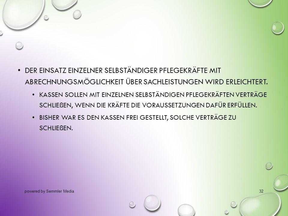 14.10.2013 Der Einsatz einzelner selbständiger Pflegekräfte mit Abrechnungsmöglichkeit über Sachleistungen wird erleichtert.