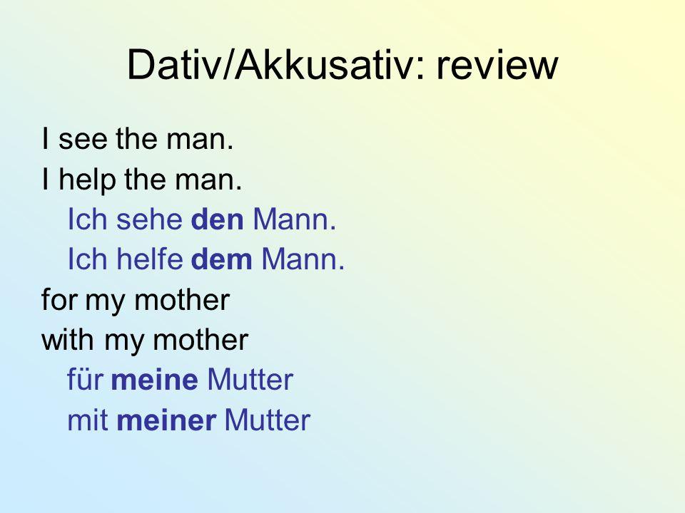Dativ/Akkusativ: review