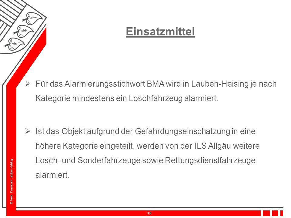 Einsatzmittel Für das Alarmierungsstichwort BMA wird in Lauben-Heising je nach Kategorie mindestens ein Löschfahrzeug alarmiert.