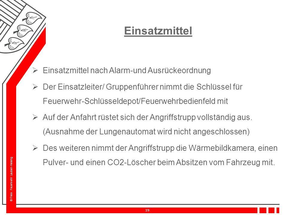 Einsatzmittel Einsatzmittel nach Alarm-und Ausrückeordnung