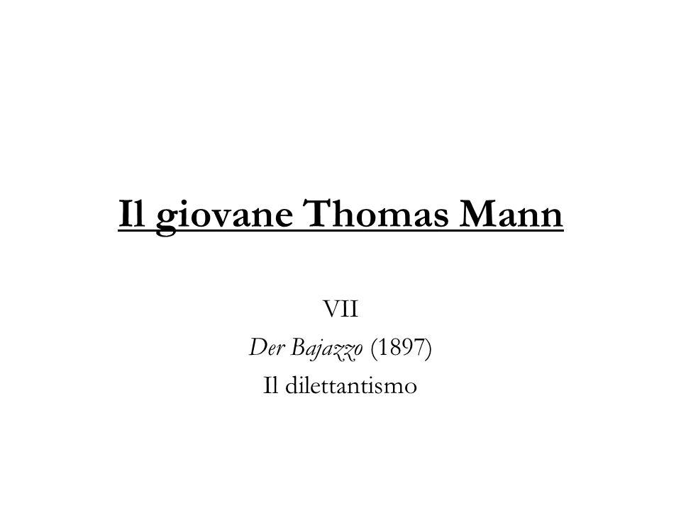 VII Der Bajazzo (1897) Il dilettantismo