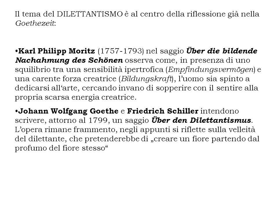 Il tema del DILETTANTISMO è al centro della riflessione già nella Goethezeit: