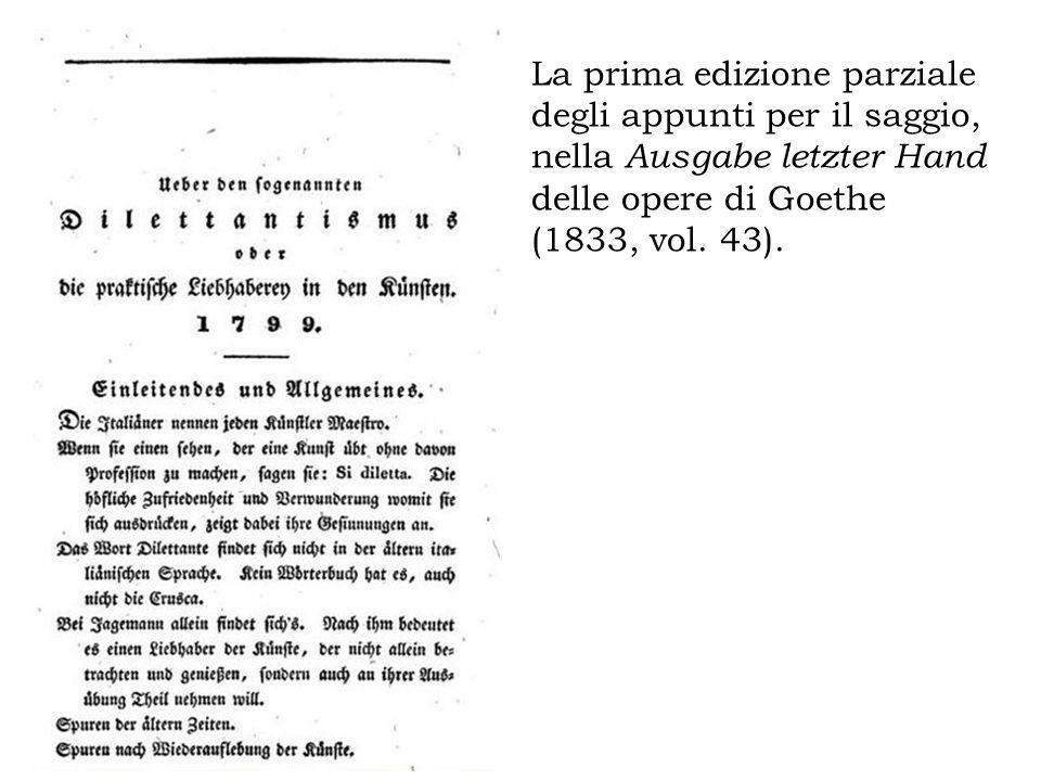 La prima edizione parziale degli appunti per il saggio, nella Ausgabe letzter Hand delle opere di Goethe (1833, vol.