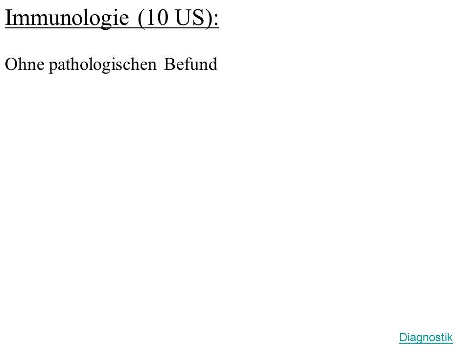 Immunologie (10 US): Ohne pathologischen Befund Diagnostik