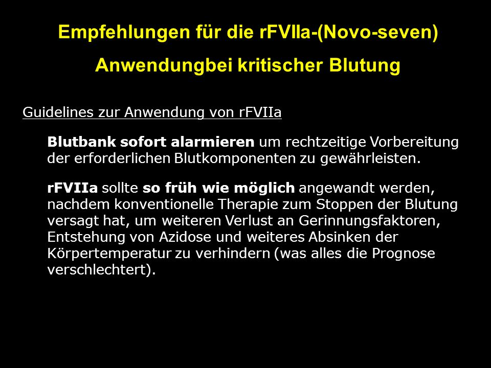 Empfehlungen für die rFVIIa-(Novo-seven) Anwendungbei kritischer Blutung