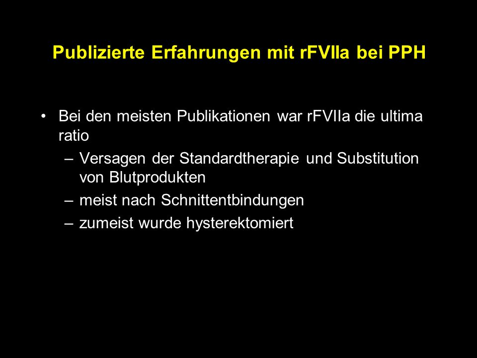 Publizierte Erfahrungen mit rFVIIa bei PPH