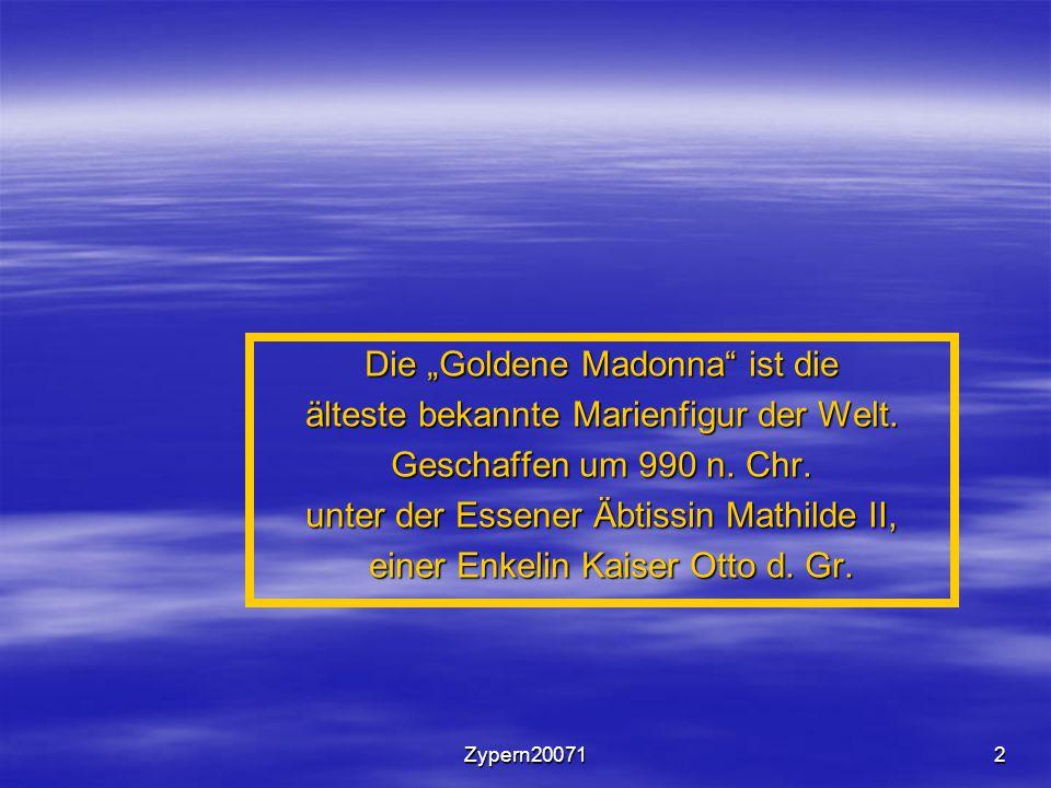 """Die """"Goldene Madonna ist die älteste bekannte Marienfigur der Welt."""