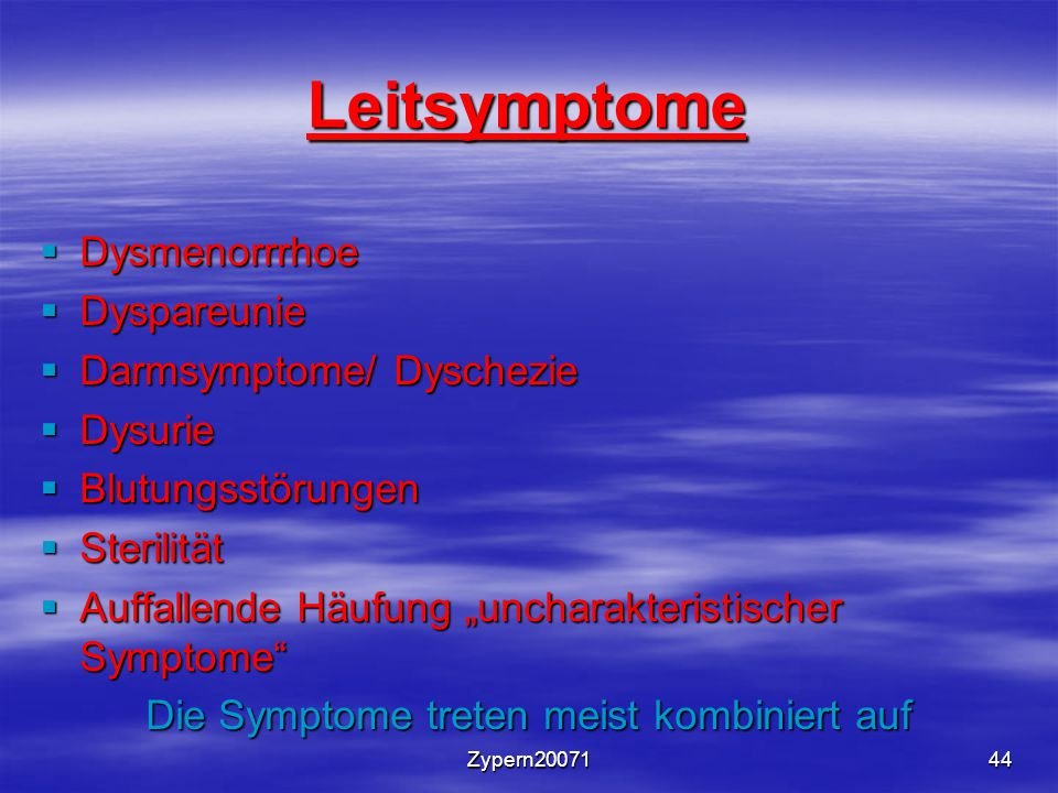 Die Symptome treten meist kombiniert auf