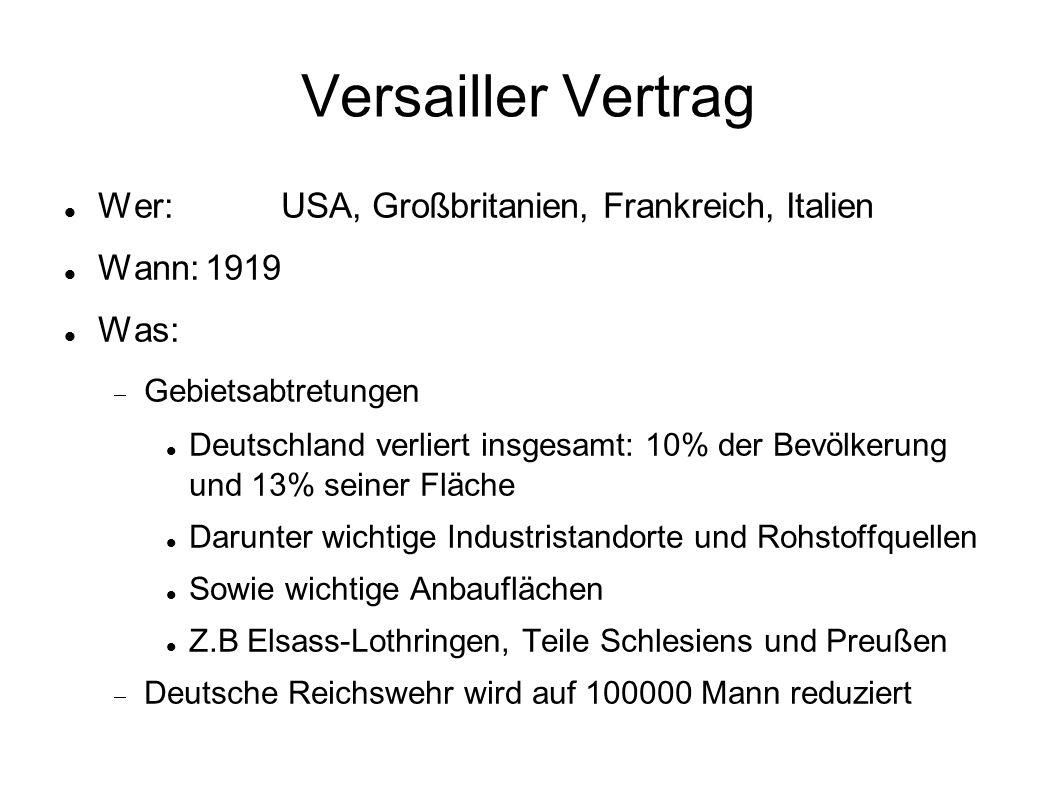 Versailler Vertrag Wer: USA, Großbritanien, Frankreich, Italien
