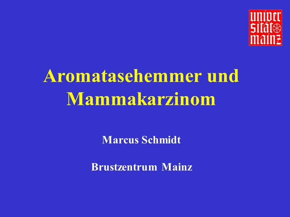 Aromatasehemmer und Mammakarzinom Marcus Schmidt Brustzentrum Mainz