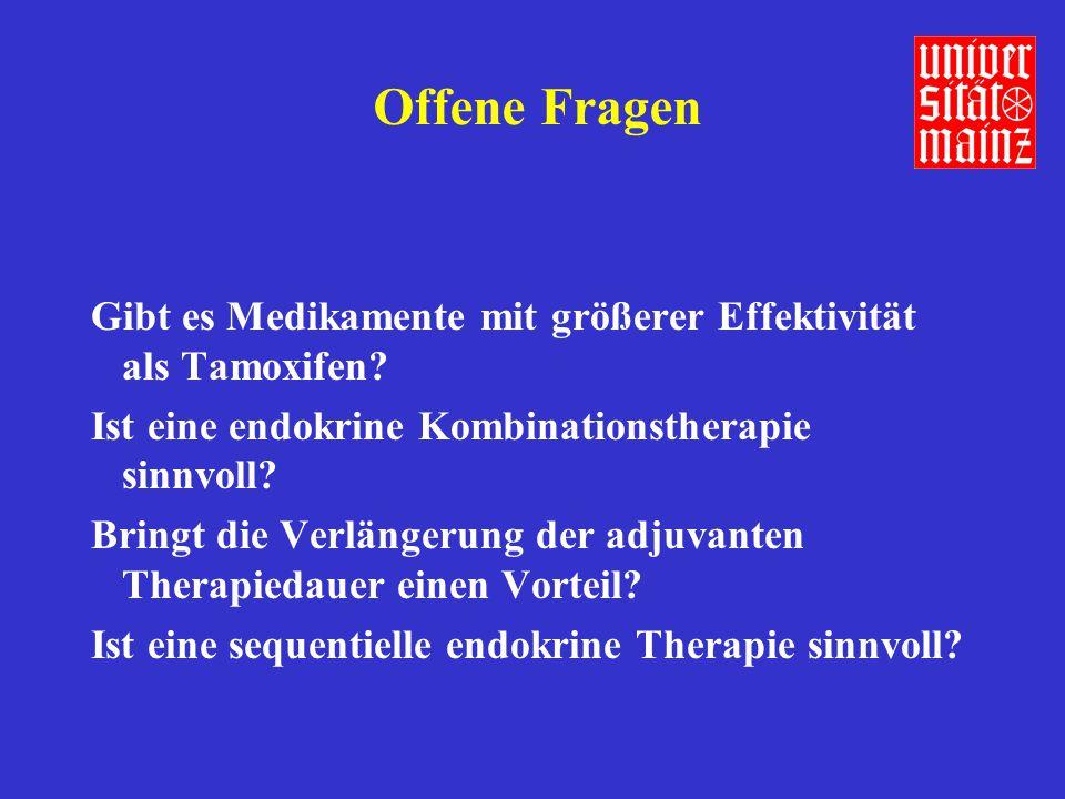 Offene Fragen Gibt es Medikamente mit größerer Effektivität als Tamoxifen Ist eine endokrine Kombinationstherapie sinnvoll