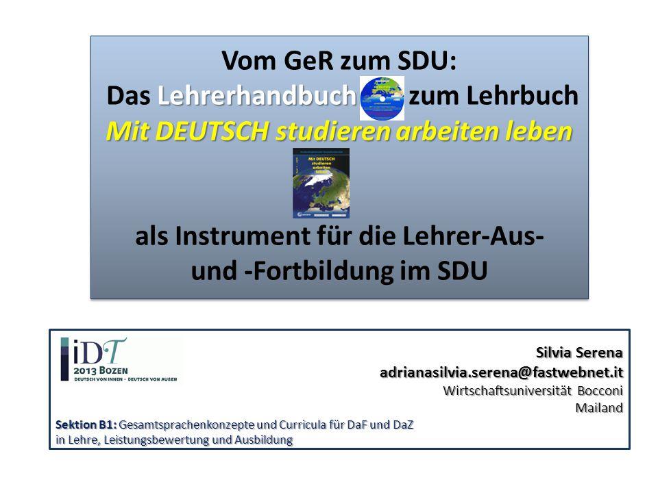 Vom GeR zum SDU: Das Lehrerhandbuch zum Lehrbuch Mit DEUTSCH studieren arbeiten leben als Instrument für die Lehrer-Aus- und -Fortbildung im SDU