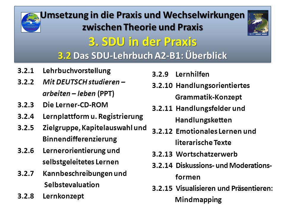 Umsetzung in die Praxis und Wechselwirkungen zwischen Theorie und Praxis 3. SDU in der Praxis 3.2 Das SDU-Lehrbuch A2-B1: Überblick