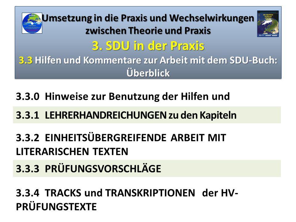 Umsetzung in die Praxis und Wechselwirkungen zwischen Theorie und Praxis 3. SDU in der Praxis 3.3 Hilfen und Kommentare zur Arbeit mit dem SDU-Buch: Überblick