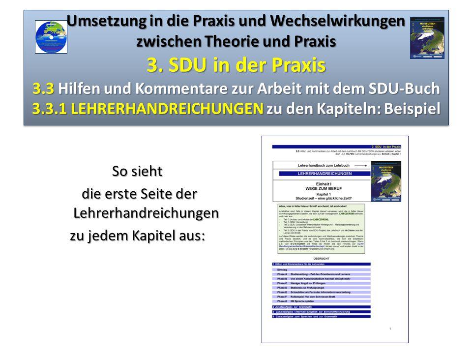 Umsetzung in die Praxis und Wechselwirkungen zwischen Theorie und Praxis 3. SDU in der Praxis 3.3 Hilfen und Kommentare zur Arbeit mit dem SDU-Buch 3.3.1 LEHRERHANDREICHUNGEN zu den Kapiteln: Beispiel