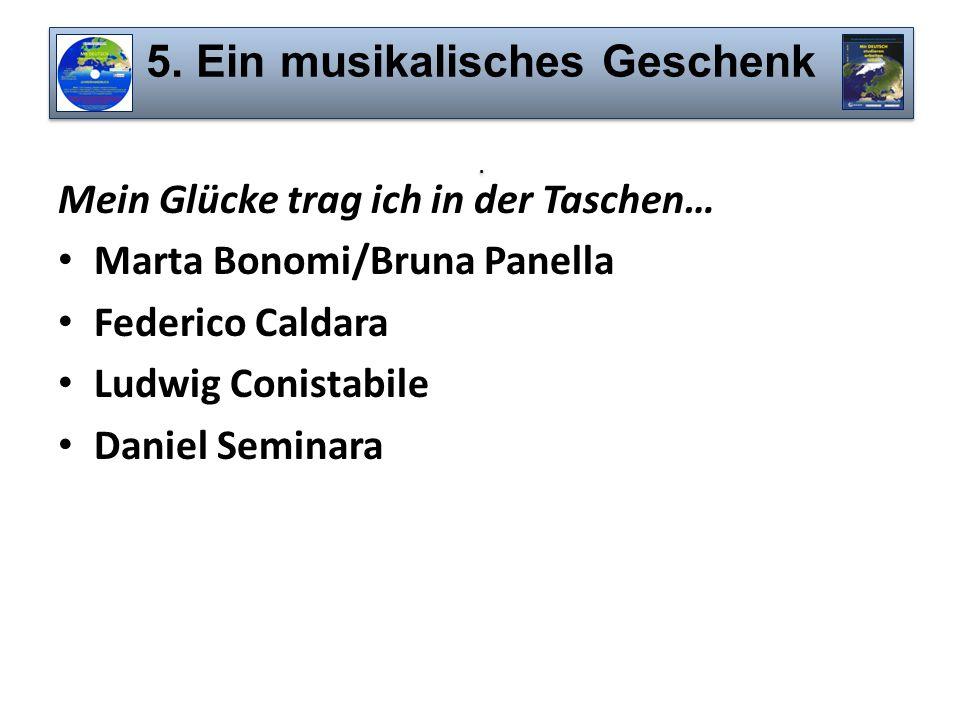 5. Ein musikalisches Geschenk .